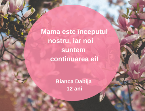 Mama este începutul nostru, iar noi suntem continuarea ei!